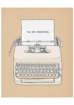 You Are Beautiful - Typewriter. Print 8x10 inches on A4. Featuring vintage typewriter and love quote.