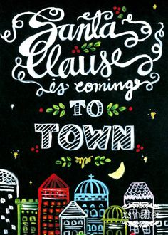 #Christmas #Chalkboard art #quote ToniK ⊱CհαƖҜ ℒЇℕ℮⊰ #Santa Claus coming to town xsmatter.com