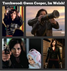 I'm Welsh Never Mess With Welsh Women, Especially if her name is Gwen Cooper!