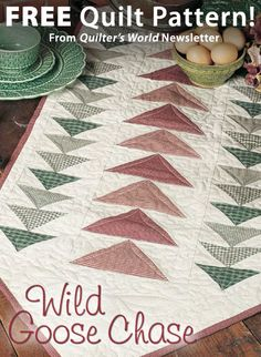 Wild Goose Chase Download from Quilter's World newsletter. Click on the photo to access the free pattern. Sign up for this free newsletter here: AnniesNewsletters.com.