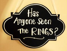 Funny Ring Bearer Sign  Has Anyone Seen The by ChalkCheesecake, $20.00