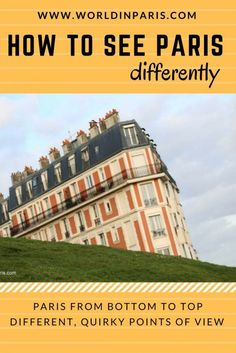 Are you sure to know Paris well? On this post you are going to See Paris Differently, to rediscover Paris from some unusual, quirky points of view.