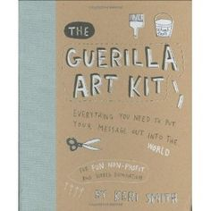 The Guerilla Art Kit shows how small artistic acts can start a revolution. Guerilla art is a fun and insidious way of sharing your vision with the world. It is a method of art making which entails leaving anonymous art pieces in public places. It can be done for a variety of reasons, to make a statement, to share your ideas, to send out good karma, or just for fun. My current fascination with it stems from a belief in the importance of making art without attachment to the outcome. To do…