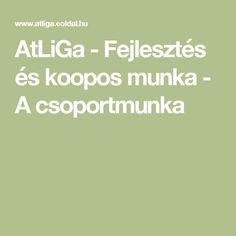 AtLiGa - Fejlesztés és koopos munka - A csoportmunka