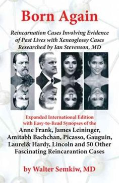 Born Again: Reincarnation Cases Involving Evidence of Past Lives, with Xenoglossy Cases Researched by Ian Stevens...