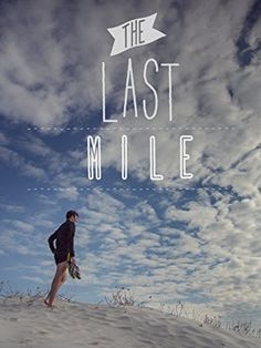 The Last Mile Movie Poster - Amby Burfoot, Ernest Kebenei, Justin Gillette Running Movies, Last Mile, Baked Roast, 6 Month Old Baby, Food Trucks Near Me, Instant Video, Vegetable Nutrition, Image Healthy Food, Quick And Easy Breakfast