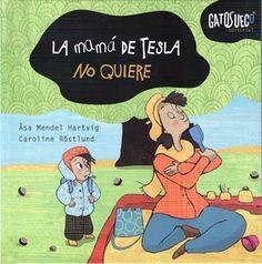 La mamá de Tesla no quiere volver a casa, ni quiere subir las escaleras, ni limpiarse los dientes...¿comó conseguirá ella que su mamá haga las cosas que tiene que hacer? A los niños les encantan este libro donde los roles se han invertido.