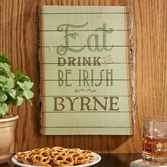 This is so cool! It would look beautiful on the wall at home or in the man cave or home bar ... cute idea! - Eat, Drink & Be Irish Basswood Personalized Wood Plank from PMall