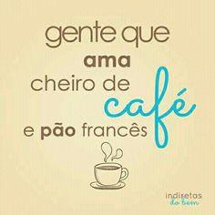Ama cheiro de café e pão francês