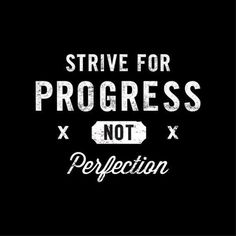 Strive for progress, not perfection.   #perkEDU #Quotes #Inspiration #College #CollegeLife