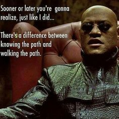 morpheus speaks the truth; matrix quote...x