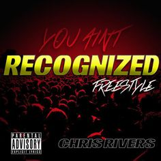 """Chris Rivers – You Ain't Recognized- http://getmybuzzup.com/wp-content/uploads/2015/06/470134-thumb.jpg- http://getmybuzzup.com/chris-rivers-you-aint-recog/- By Nyce Stream and download below…  Download 