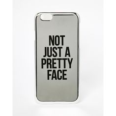 ASOS iPhone 6 and 6s Case Not Just A Pretty Face ($9.15) ❤ liked on Polyvore featuring accessories, tech accessories, phone cases, phone, case, iphone case, silver, asos, apple iphone case and iphone cover case