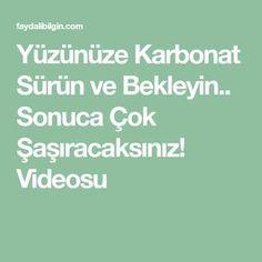 Yüzünüze Karbonat Sürün ve Bekleyin.. Sonuca Çok Şaşıracaksınız! Videosu Math Equations, Health, Aspirin, Rapunzel, Istanbul, Masks, Salud, Health Care, Tangled Rapunzel