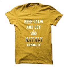 Keep Calm And Let NATALY Handle It.Hot Tshirt! - #funny tee shirts #cotton t shirts. GET YOURS => https://www.sunfrog.com/No-Category/Keep-Calm-And-Let-NATALY-Handle-ItHot-Tshirt.html?60505