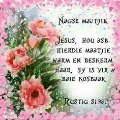 Good Night Blessings, Good Night Greetings, Goeie Nag, Afrikaans Quotes, Verses, Poems, Sleep Tight, Friendship, Garden