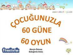 Çocuğunuzla 60 Güne 60 Oyun Önerisi | Okul-Ev Etkinlikleri
