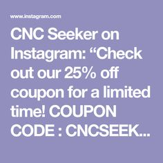 """CNC Seeker on Instagram: """"Check out our 25% off coupon for a limited time! COUPON CODE : CNCSEEKER25"""" Used Cnc Machines, Coupon Codes, Coupons, Coding, Check, Instagram, Coupon, Programming"""