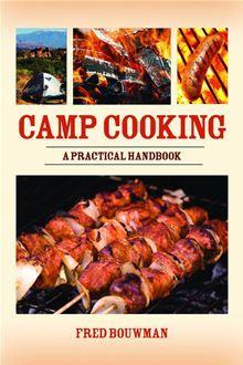 Camp Cooking: A Practical Handbook by Fred Bouwman. #Kobo #eBook