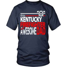 Awesome Kentucky Firefighter Dad