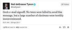 email disclaimer -  Neil deGrasse Tyson