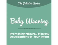 Help the parents in your practice understand proper baby wearing ergonomics with this baby wearing brochure. Many parents practice baby wearing techniques that are unsupportive or even harmful to their babies!