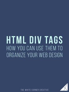 DIV Tags - How You Can Use Them to Organize Your Web Design