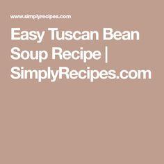 Easy Tuscan Bean Soup Recipe | SimplyRecipes.com