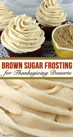 a Brown Sugar Frosting for your Thanksgiving Desserts? Th Need a Brown Sugar Frosting for your Thanksgiving Desserts? -Need a Brown Sugar Frosting for your Thanksgiving Desserts? Frosting Recipes, Buttercream Frosting, Cupcake Recipes, Baking Recipes, Cupcake Cakes, Dessert Recipes, Dinner Recipes, Brown Sugar Frosting, Chocolate Frosting