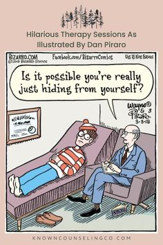 Dan Piraro is an illustrator and cartoonist best known for his single-panel cartoon strip 'Bizarro'. He's created comics depicting a wide variety of topics, including these illustrations of hilarious therapy sessions. They are probably some of his most popular drawings, and they show therapist's encounters with unusual and prominent characters. #funnytherapysessions #therapycomics #funnypsychologycomics #therapyhumor #counselorlife #counselorhumor #knowncounselingco Psychology Questions, Psychology Humor, Do I Have Depression, Do I Have Adhd, What Is Gaslighting, Bizarro Comic, Briggs Personality Test, Ways To Manage Stress, Get Rid Of Anxiety