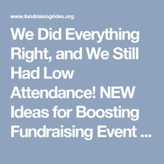We Did Everything Right, and We Still Had Low Attendance! NEW Ideas for Boosting Fundraising Event Ticket Sales!