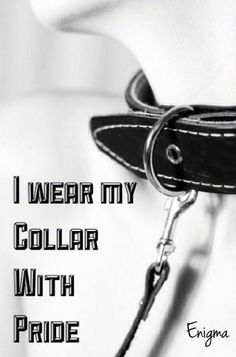 She wears her collar with pride! Daddys Little Princess, Daddy Dom Little Girl, Submission Quotes, Daddy's Little Girl Quotes, Submissive Wife, Collars Submissive, Slave Collar, Dom And Subs, Spank Me
