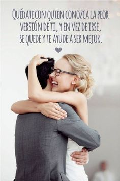 Tú eres la mejor versión de mi. #Frases #Quotes #Sayings #Love