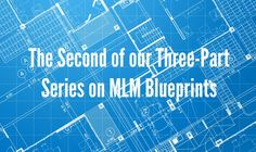 Learn how to cleanse and strengthen your blueprint in the second part of CEO Kody Bateman's blog series on #MLM #Blueprints.
