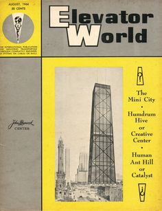"""#TBT to August 1966 when Chicago's John Hancock Center graced the cover of ELEVATOR WORLD and is described as a """"mini-city."""" #Chicago #JohnHancockCenter #minicity #1966"""