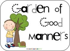 FREE Good Manners Garden - behavior management poster - PDF file    2 page resource, includes 2 different versions of the good manners garden poster and ideas page.     Promote positive behavior outcomes by focusing on the desired behavior. Teachers can use this resource to outline what is expected.