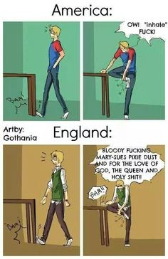 Aha I may not be from America or England, but, I surely act as if I was English.