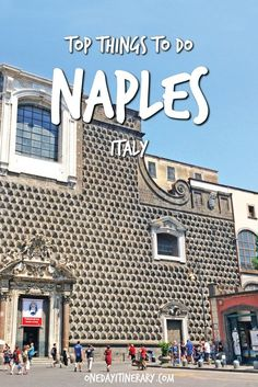 Top Things to do in Naples and Best Sight to Visit on a Short Stay