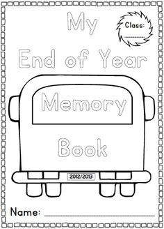 End of Year Memory Book and Activities K-1 Unit It's all most the end of the year! Let's record our memories.