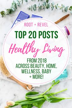 Top Healthy Living Posts from 2018 Here are our top 20 favorite healthy living posts from from holistic health, natural beauty, eco-friendly home, natural baby products + more! Natural Baby, Natural Living, Wellness Tips, Health And Wellness, Mental Health, Clean Recipes, Whole Food Recipes, Natural Health Remedies, Freundlich