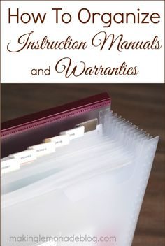 How to Organize Instruction Manuals and Warranties-- a simple 10 minute trick that will have all your manuals at your fingertips in seconds!