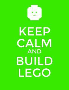 Keep Calm and Build LEGO!!