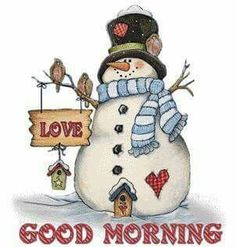 Good Morning Snowman Good Morning Good Morning Quotes Good Morning Quotes  For Friends Best Good Morning Quotes Winter Good Morning Quotes Christmas  Good ...