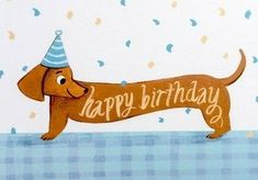 Best Happy Birthday Dachshund Wishes Images Memes Happy Birthday Dachshund, Funny Happy Birthday Meme, Happy Birthday Quotes, Happy Birthday Images, Happy Birthday Greetings, Dog Birthday, Birthday Ideas, Happy Birthday Animals, Happy Birthday Beautiful