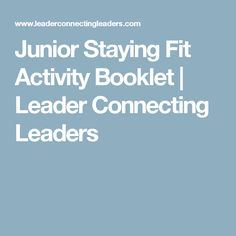 Junior Staying Fit Activity Booklet | Leader Connecting Leaders
