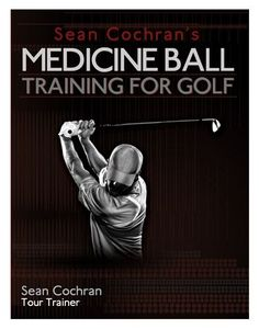 Sean Cochran one of the most recognized golf fitness trainers on the Tour today demonstrates over 75 medicine ball exercises to develop flexibility for a bigger shoulder turn core training to strengthen the lower back endurance exercises to finish every Power Training, Golf Training, Golf Instructors, Golf Academy, Golf Club Grips, Golf Magazine, Endurance Workout, Golf Club Sets, Golf Clubs