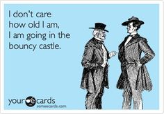 You're never too old for bouncy castles.