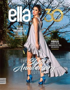 Portada 30 aniversario revista Ella (El Salvador) -marzo 2017-. El rostro de la tapa es Ana Girault, Miss México 2016. High Low, Salvador, Dresses, Fashion, Flower, Journals, Cover Pages, Over Knee Socks, Zapatos