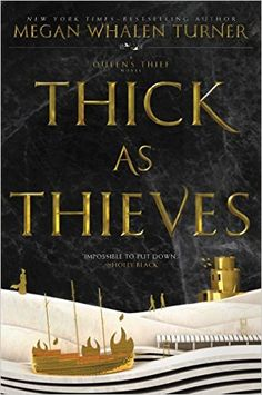 AmazonSmile: Thick as Thieves (Queen's Thief) (9780062568243): Megan Whalen Turner: Books
