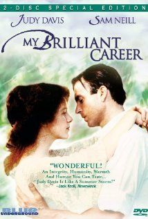 My Brilliant Career (1979) this is the movie that launched Australian movies into the limelight. Judy Davis and Sam Neill at the beginning of their international careers. Based on a fabulous book.